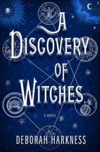Harkness, Deborah - A Discovery of Witches (All Souls Trilogy #1)