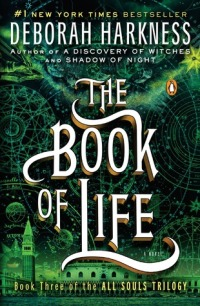 Harkness, Deborah - The Book of Life (All Souls Trilogy #3)